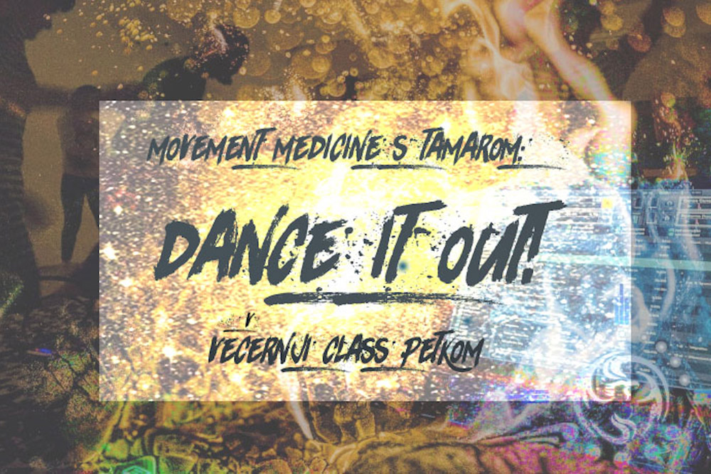 DANCE IT OUT! – VEČERNJI SAT PLESNE PRAKSE MOVEMENT MEDICINE