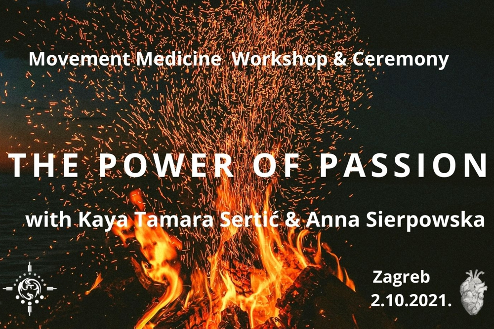 THE POWER OF PASSION – Movement Medicine Workshop & Ceremony, 2.10.2021.