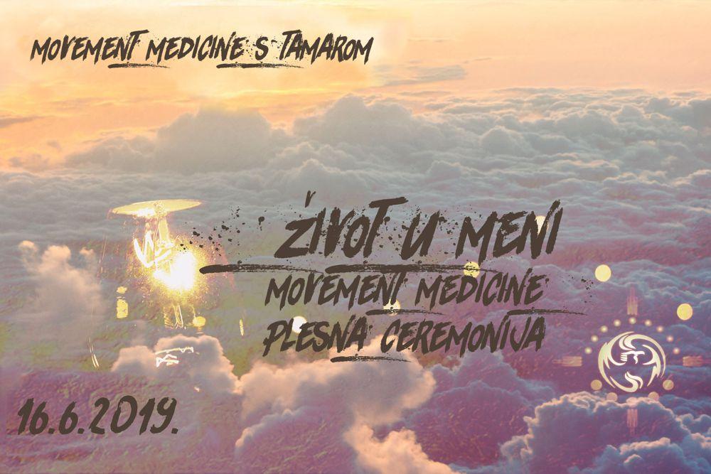 MOVEMENT MEDICINE PLESNA CEREMONIJA: ŽIVOT U MENI